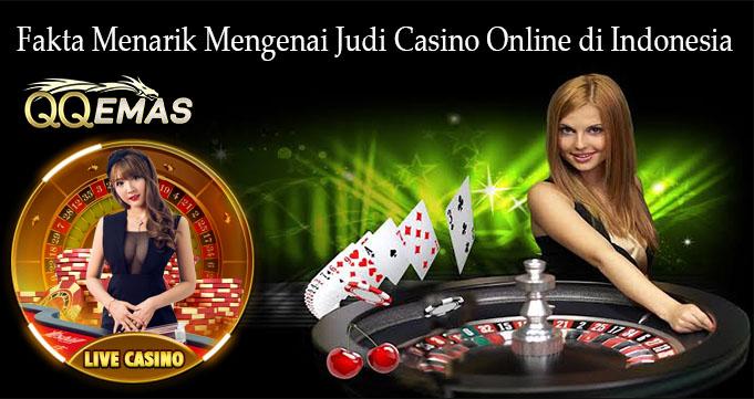 Fakta Menarik Mengenai Judi Casino Online di Indonesia