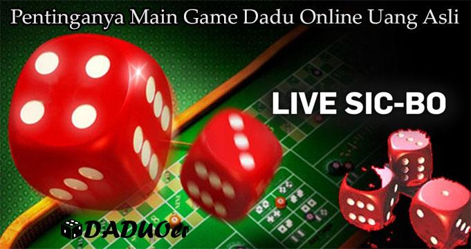 Pentinganya Main Game Dadu Online Uang Asli