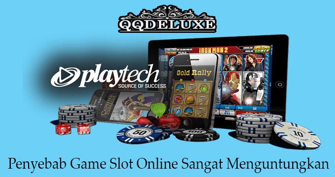 Penyebab Game Slot Online Sangat Menguntungkan